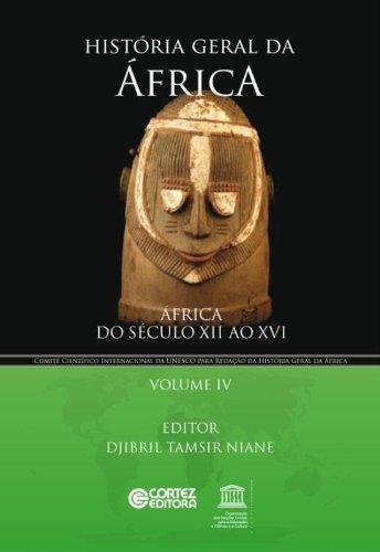 História geral da África - Vol. IV - África do século XII ao XVI, livro de DJIBRIL TAMSIR NIANE