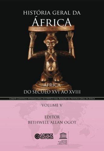 História geral da África - Vol. V - África do século XVI ao XVIII, livro de BETHWELL ALLAN OGOT