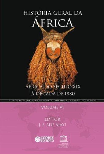 História geral da África - Vol. VI - África do século XIX à década de 1880, livro de J. F. Ade Ajayi