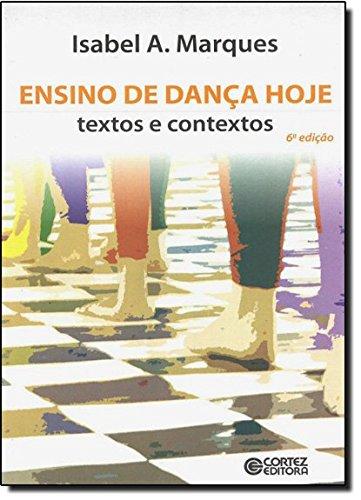 Ensino de dança hoje - textos e contextos, livro de Isabel A. Marques