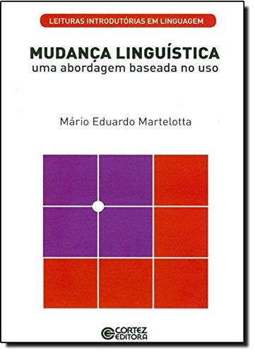 Mudança linguística - uma abordagem baseada no uso, livro de Mário Eduardo Martelotta