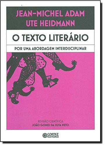 Texto literário, O - por uma abordagem interdisciplinar, livro de Jean-Michel Adam