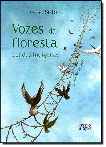 Vozes da floresta - Lendas indígenas, livro de Celso Sisto