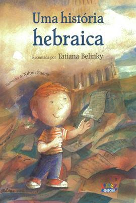 Uma história hebraica, livro de Tatiana Belinky, Nilton Bueno [ilustrações]