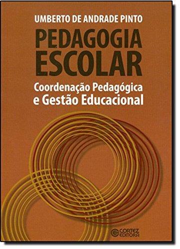 Pedagogia escolar - coordenação pedagógica e gestão educacional, livro de Umberto de Andrade Pinto