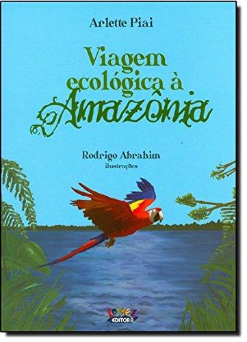 Viagem ecológica à Amazonia, livro de Arlete Piaí