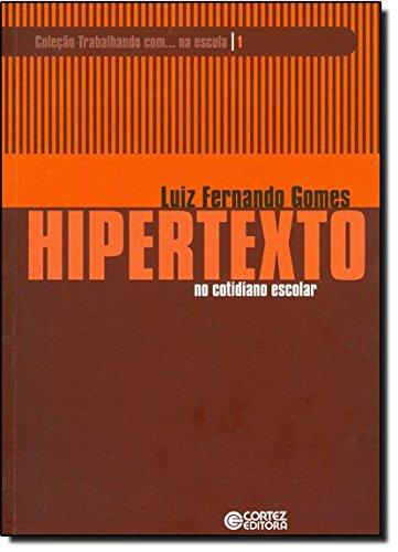 Hipertexto no cotidiano escolar, livro de Luiz Fernando Gomes