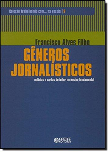 Gêneros jornalísticos - notícias e cartas de leitor no ensino fundamental, livro de Francisco Alves Filho