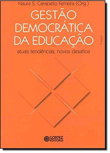 Gestao Democratica Da Educacao - Atuais Tendencias, Novos Desafios, livro de Naura Syria Ferreira
