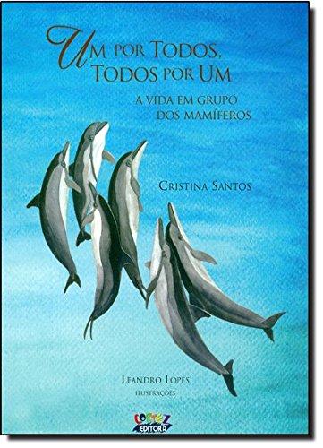Um por todos, e todos por um - a vida em grupo dos mamíferos, livro de Cristina Santos