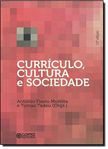 Currículo, cultura e sociedade, livro de Antonio Flavio Moreira e Tomaz Tadeu