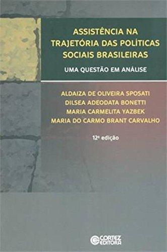 Assistência na trajetória das políticas sociais brasileiras - uma questão em análise, livro de Maria Carmelita Yazbek, Aldaíza Sposati, Maria do Carmo B. Carvalho e Dilséa Adeodata Bonetti
