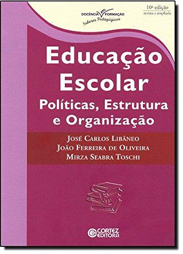 Educação escolar - políticas, estrutura e organização, livro de Mirza Seabra Toschi, José Carlos Libâneo, João Ferreira de Oliveira