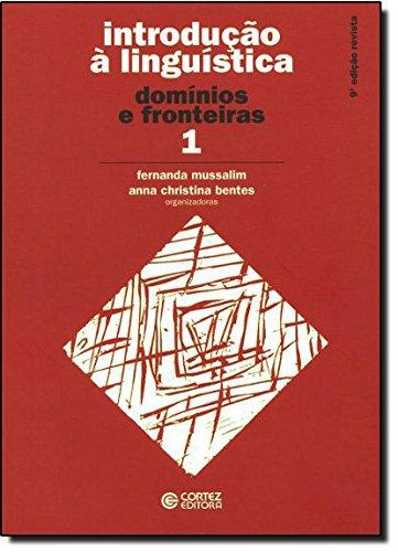 Introdução à Linguística: vol. 1 - domínios e fronteiras, livro de Anna Christina Bentes