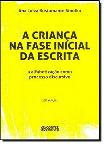 Criança na fase inicial da escrita, A - a alfabetização como processo discursivo, livro de Ana Luiza Bustamante Smolka