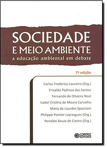 Sociedade e meio ambiente - a educação ambiental em debate, livro de Philippe Pomier Layrargues, Ronaldo Souza de Castro e CCarlos Frederico B. Loureiro