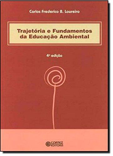 Trajetória e fundamentos da educação ambiental, livro de Carlos Frederico Bernardo Loureiro