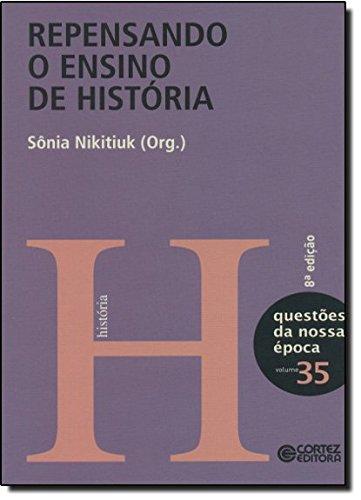 Repensando o ensino de história, livro de Sônia L. Nikitiuk