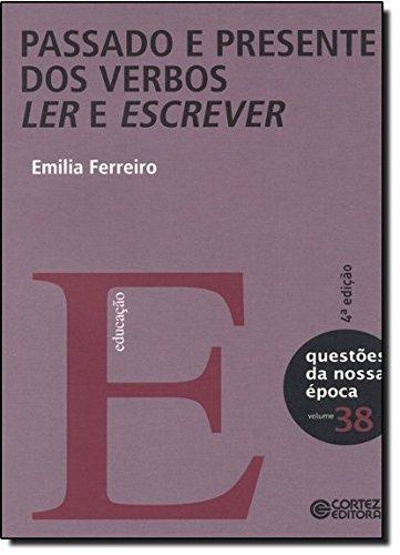 Passado e presente dos verbos ler e escrever, livro de Emilia Ferreiro