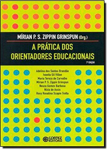 Prática dos orientadores educacionais, A, livro de Mírian Paura S. Zippin Grinspun