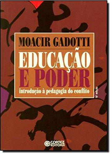 Educação e poder - introdução à pedagogia do conflito, livro de Moacir Gadotti e Moacir Gadotti
