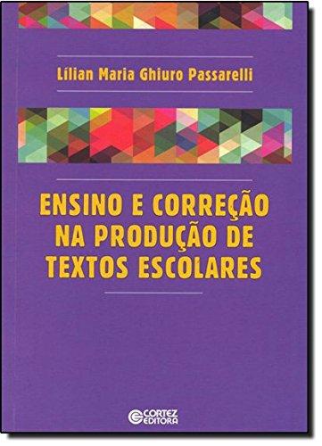 Ensino e correção na produção de textos escolares, livro de Lílian Maria Ghiuro Passarelli