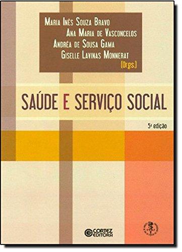 Saúde e Serviço Social, livro de Maria Inês Souza Bravo, Ana Maria de Vasconcelos, Gisele Lavinas Monnerat e Andréa de Sousa Gama