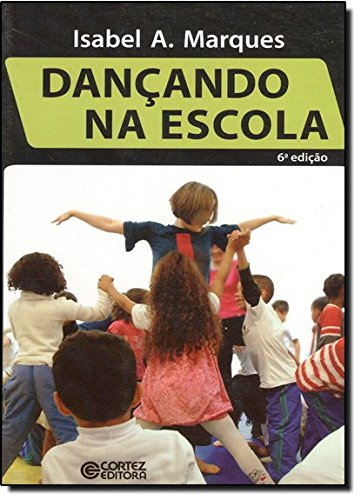 Dançando na escola, livro de Isabel A. Marques