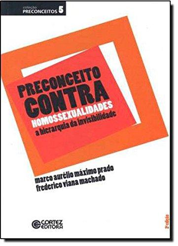 Preconceito contra homossexualidades - a hierarquia da invisibilidade, livro de Frederico Viana Machado