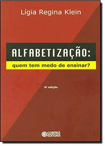 Alfabetização - quem tem medo de ensinar?, livro de Ligia Regina Klein