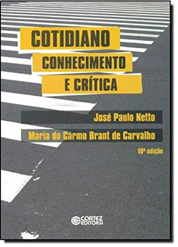 Cotidiano: conhecimento e crítica, livro de Maria do Carmo B. Carvalho e José Paulo Netto