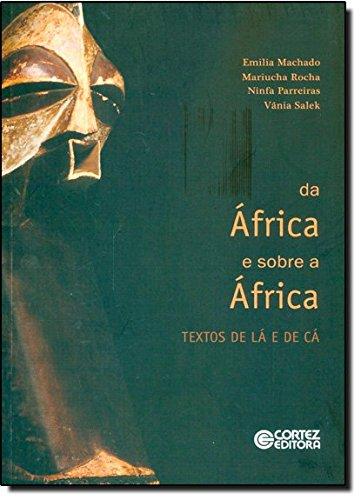 Da África e sobre a África - textos de lá e de cá, livro de Vânia Salek, Mariucha Rocha, Emilia Machado e Ninfa Parreiras
