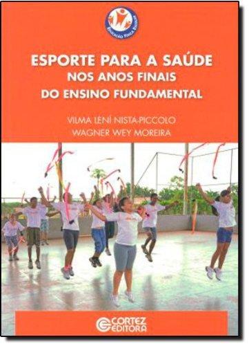 Esporte para a saúde nos anos finais do ensino fundamental, livro de Vilma Lení Nista-Piccolo