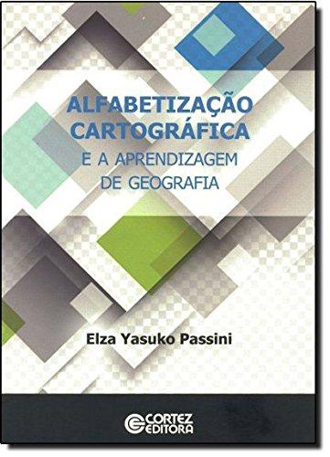 Alfabetização cartográfica e a aprendizagem de geografia, livro de Elza Yasuko Passini