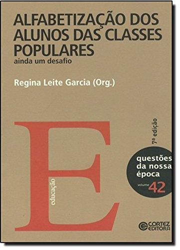Alfabetização dos alunos das classes populares - ainda um desafio, livro de Regina Leite Garcia