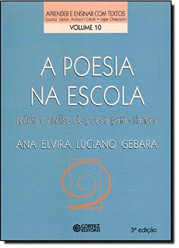 Poesia na escola, A - leitura e análise de poesia para crianças, livro de Ana Elvira Luciano Gebara