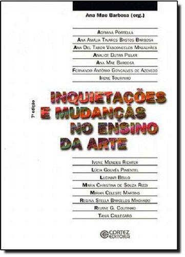 Inquietações e mudanças no ensino da arte, livro de Ana Mae Barbosa