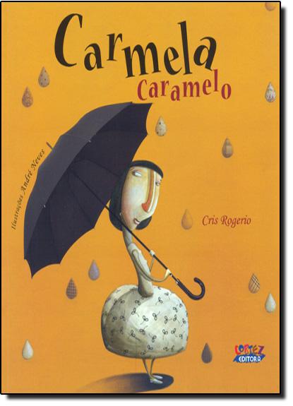 Carmela Caramelo, livro de Cris Rogerio
