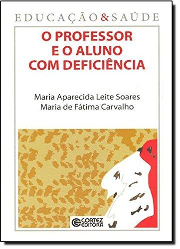 Professor e o aluno com deficiência, O, livro de Maria Aparecida Leite Soares