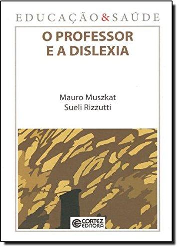 Professor e a dislexia, O, livro de Mauro Muszkat