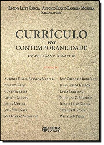 Currículo na contemporaneidade - incertezas e desafios, livro de Regina Leite Garcia e Antonio Flavio Moreira
