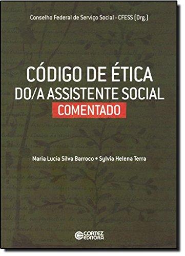 Código de ética do/a Assistente Social comentado, livro de Maria Lucia Silva Barroco, Sylvia Helena Terra