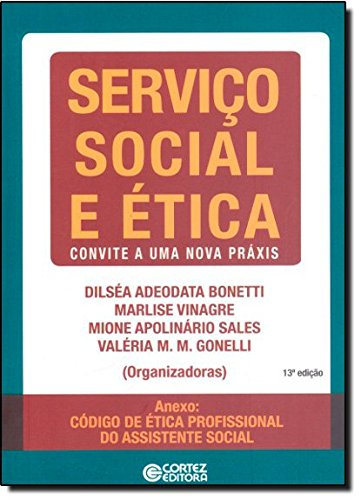 Serviço Social e ética - convite a uma nova práxis, livro de Dilséa Adeodata Bonetti, Valéria Goneli, Marlise Vinagre e Mione Apolinario Sales