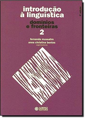 Introdução à Linguística: vol. 2 - domínios e fronteiras, livro de Anna Christina Bentes
