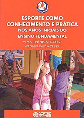 Esporte como conhecimento e prática nos anos iniciais do ensino fundamental, livro de Vilma Lení Nista-Piccolo