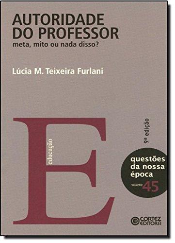 Autoridade do professor - meta, mito ou nada disso?, livro de Lúcia M. Teixeira Furlani