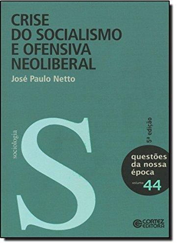 Crise do socialismo e ofensiva neoliberal, livro de José Paulo Netto