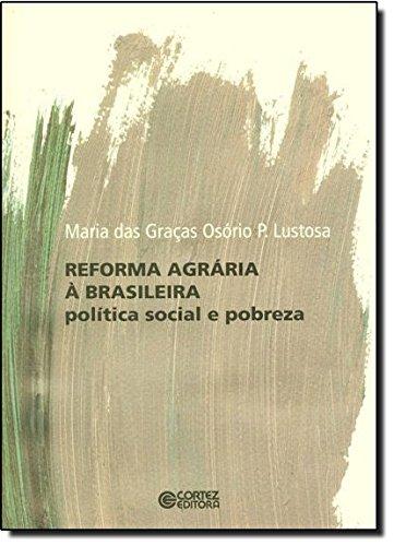 Reforma agrária à brasileira - politica social e pobreza, livro de Maria das Graças Osório P. Lustosa