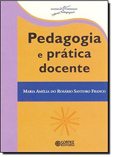 Pedagogia e prática docente, livro de Maria Amélia do Rosário Santoro Franco