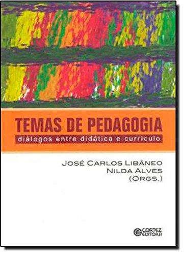 Temas de pedagogia - diálogos entre didática e currículo, livro de José Carlos Libâneo e Nilda Alves